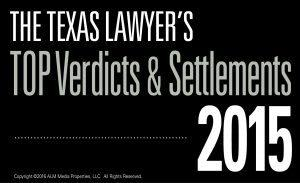 The Texas Lawyer's Top Verdicts & Settlements 2015